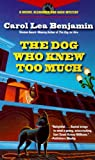 The Dog Who Knew Too Much (0440226376) by Benjamin, Carol Lea