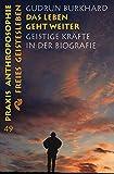 img - for Das Leben geht weiter. Geistige Kr fte in der Biographie. book / textbook / text book