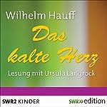 Das kalte Herz   Wilhelm Hauff