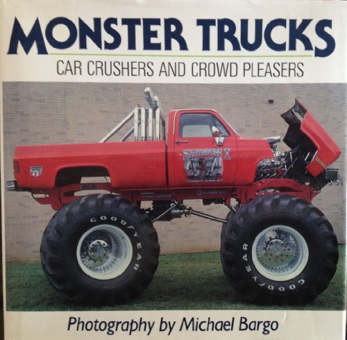 Monster Trucks: Car Crushers and Crowd Pleasers