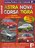 Vauxhall Astra, Nova, Corsa, Tigra Colour Workshop Manual (Lindsay Porter's Colour Manuals) Jim Tyler