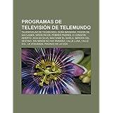Programas de Televisi N de Telemundo: Telenovelas de Telemundo, Do A B Rbara, Pasi N de Gavilanes, Ni OS Ricos...