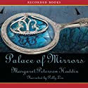 Palace of Mirrors (       UNABRIDGED) by Margaret Peterson Haddix Narrated by Polly Lee