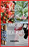 img - for Holistic, Natural Diabetes Treatment (Natural Health) book / textbook / text book