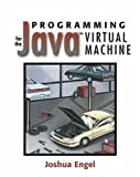 Programming for the Java Virtual Machine Joshua Engel
