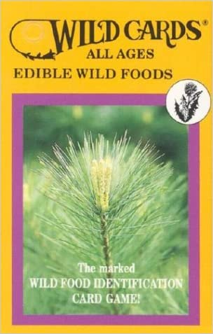 Wild Cards: Edible Wild Foods (All Ages) written by Linda Runyon