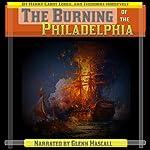 The Burning of the Philadelphia | Henry Cabot Lodge,Theodore Roosevelt