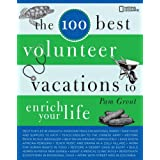 The 100 Best Volunteer Vacations to Enrich Your Lifeby Pam Grout