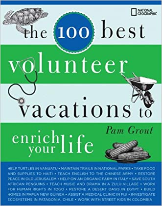 The 100 Best Volunteer Vacations to Enrich Your Life written by Pam Grout