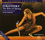 Classics Explained: The Rite Of Spring (Siepmann) Igor Stravinsky