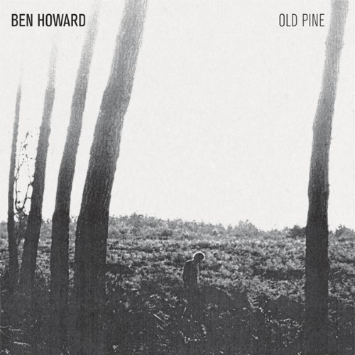 Ben Howard - Old Pine - Zortam Music