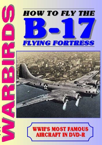 How to Fly the B-17 Flying Fortress