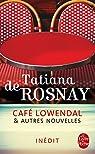 Caf� Lowendal et autres nouvelles par De Rosnay