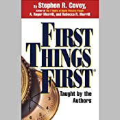 First Things First | [Stephen R. Covey, A. Roger Merrill, Rebecca R. Merrill]