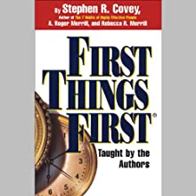 First Things First | Livre audio Auteur(s) : Stephen R. Covey, A. Roger Merrill, Rebecca R. Merrill Narrateur(s) : Stephen R. Covey, A. Roger Merrill, Rebecca R. Merrill