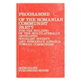 Programme of the Romanian Communist Party for the building of the multilaterally developed socialist society and...