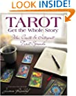 Tarot: Get the Whole Story: Use, Create & Interpret Tarot Spreads