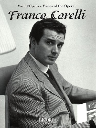 Franco Corelli: Voices of the Opera Series