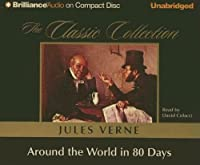 Around the World in 80 Days (The Classic Collection)