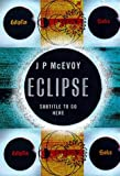 Eclipse: The Science and History of Nature's Most Spectacular Phenomenon (184115184X) by J.  P. McEvoy