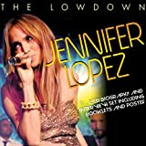 The Lowdownby Jennifer Lopez