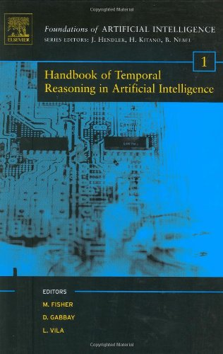 Handbook of Temporal Reasoning in Artificial Intelligence, Volume 1 (Foundations of Artificial Intelligence)