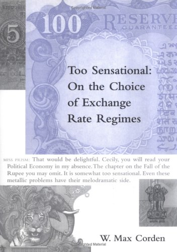 Too Sensational: On the Choice of Exchange Rate Regimes (Ohlin Lectures)