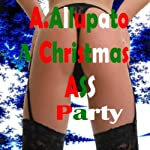 A Christmas Ass Party | Antonia Allupato