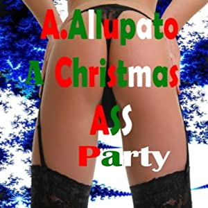 A Christmas Ass Party | [Antonia Allupato]