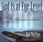 God is at Eye Level: Photography as a...