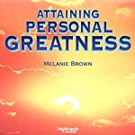 Attaining Personal Greatness | Melanie Brown