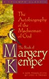 The Book of Margery Kempe: The Autobiography of the Madwoman of God (Triumph Classic) (0892438258) by Margery B. Kempe