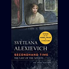 Secondhand Time: The Last of the Soviets Audiobook by Svetlana Alexievich, Bela Shayevich - translator Narrated by  full cast