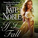 If I Fall Audiobook by Kate Noble Narrated by Alison Larkin
