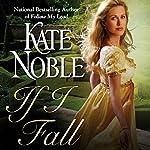 If I Fall | Kate Noble