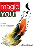 Discover The Magic In You: A Path To Self-Realization