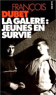 La gal�re : jeunes en survie par Fran�ois Dubet