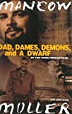 img - for Dad, Dames, Demons, and a Dwarf: My Trip Down Freedom Road (Illinois) First edition by Muller, Mancow, Calkins, John (2003) Hardcover book / textbook / text book