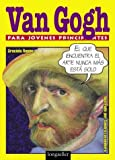 img - for Van Gogh Para Jovenes Principiantes (Spanish Edition) book / textbook / text book