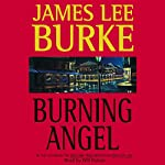 Burning Angel (       ABRIDGED) by James Lee Burke Narrated by Will Patton