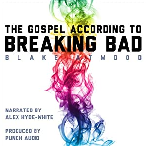 The Gospel According to Breaking Bad | [Blake Atwood]