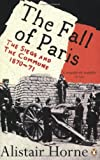 img - for The Fall of Paris: The Siege and the Commune 1870-71 book / textbook / text book