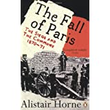 The Fall of Paris: The Siege and the Commune 1870-71by Alistair Horne