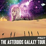 Fruitby The Asteroids Galaxy Tour