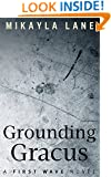 Grounding Gracus (First Wave Book 6)