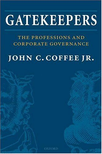 Gatekeepers: The Professions and Corporate Governance (Clarendon Lectures in Management Studies)