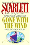 Scarlett: The Sequel to Margaret Mitchells &quot;Gone With the Wind&quot;