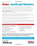 Make: JavaScript Robotics: Building NodeBots with Johnny-Five, Raspberry Pi, Arduino, and BeagleBone