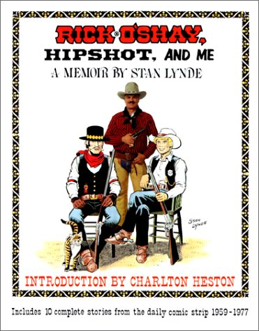 Rick O Shay Hipshot and Me A Memoir by Stan Lynde Includes 10 Complete Stories from the Daily Comic Strip096272095X : image
