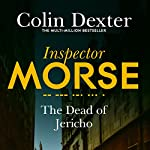 The Dead of Jericho: Inspector Morse Mysteries, Book 5 | Colin Dexter
